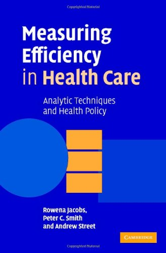 Measuring Efficiency in Health Care: Analytic Techniques and Health Policy 9780521851442