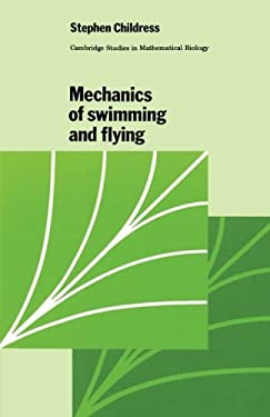 Mechanics of Swimming and Flying 9780521280716