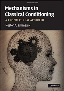 Mechanisms in Classical Conditioning: A Computational Approach 9780521887809