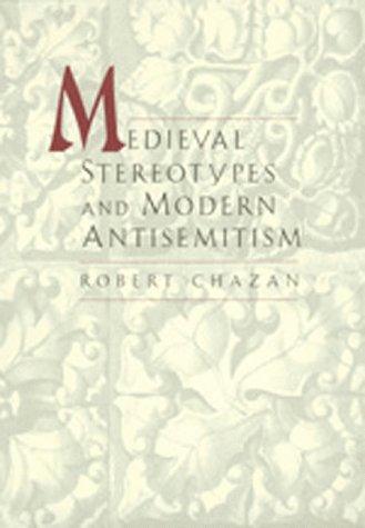 Medieval Sereotypes and Modern Antisemitism 9780520203945