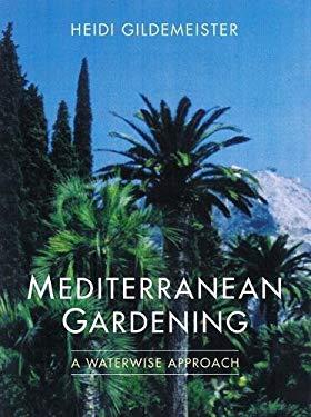 Mediterranean Gardening: A Waterwise Approach 9780520236479
