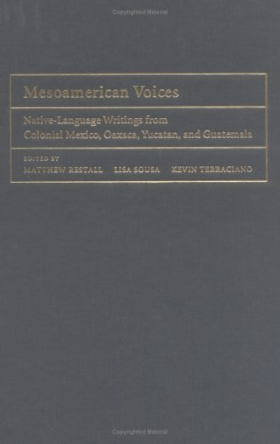Mesoamerican Voices: Native-Language Writings from Colonial Mexico, Oaxaca, Yucatan, and Guatemala 9780521812795
