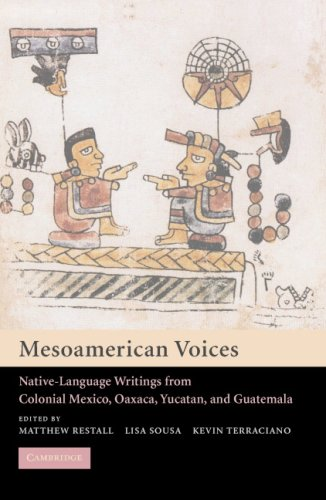 Mesoamerican Voices: Native-Language Writings from Colonial Mexico, Yucatan, and Guatemala 9780521012218