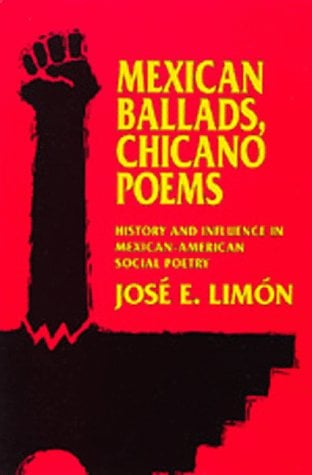Mexican Ballads, Chicano Poems: History and Influence in Mexican-American Social Poetry 9780520076334