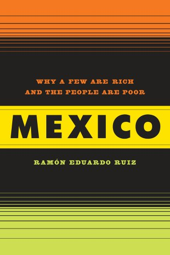 Mexico: Why a Few Are Rich and the People Poor 9780520262362