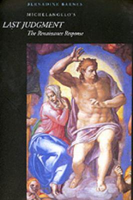 Michelangelo's Last Judgment : The Renaissance Response