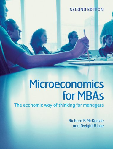 Microeconomics for MBAs: The Economic Way of Thinking for Managers 9780521191470