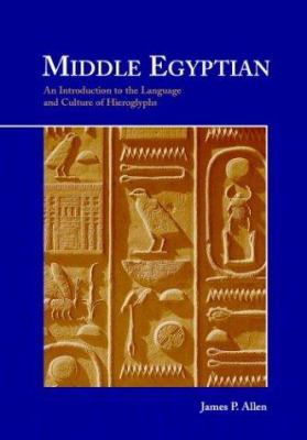 Middle Egyptian: An Introduction to the Language and Culture of Hieroglyphs 9780521774833