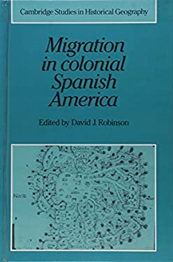 Migration in Colonial Spanish America 9780521362818