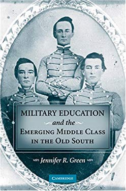 Military Education and the Emerging Middle Class in the Old South 9780521894937