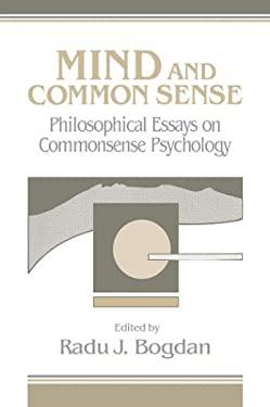 Mind and Common Sense: Philosophical Essays on Common Sense Psychology 9780521402019