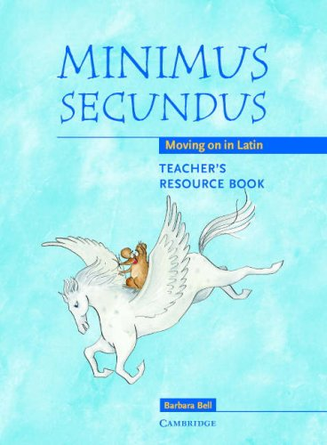 Minimus Secundus Teacher's Resource Book: Moving on in Latin 9780521755467
