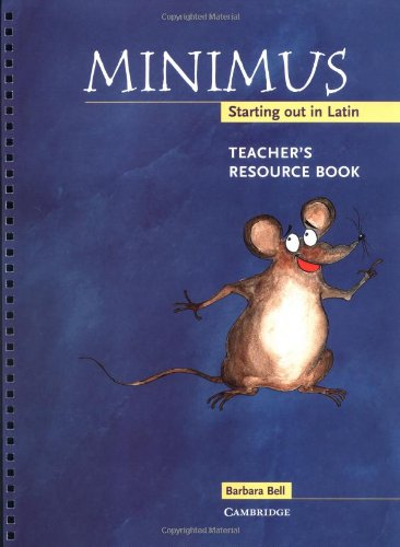 Minimus Teacher's Resource Book: Starting Out in Latin 9780521659611