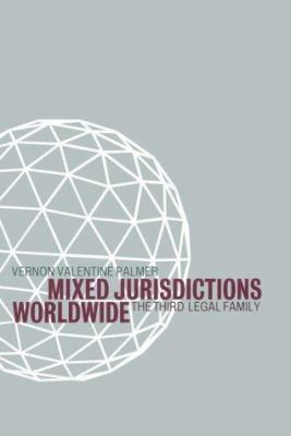 Mixed Jurisdictions Worldwide: The Third Legal Family 9780521781541