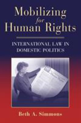 Mobilizing for Human Rights: International Law in Domestic Politics 9780521712323