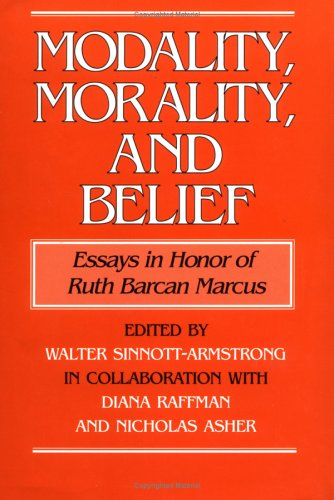 Modality, Morality and Belief: Essays in Honor of Ruth Barcan Marcus 9780521440820