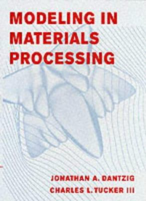 Modeling in Materials Processing 9780521779234