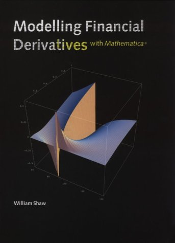 Modelling Financial Derivatives with Mathematica (R) 9780521592338