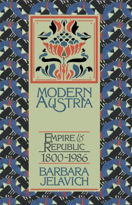 Modern Austria: Empire and Republic, 1815 1986 9780521303200