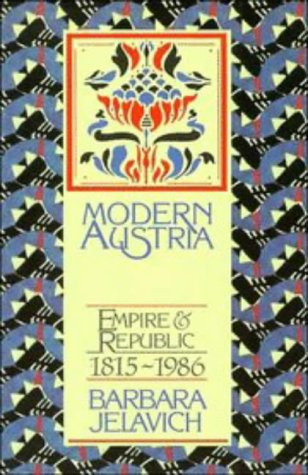 Modern Austria: Empire and Republic, 1815 1986 9780521316255