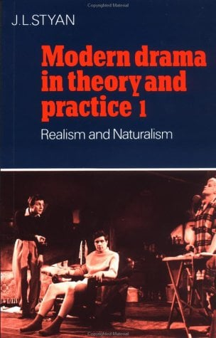 Modern Drama in Theory and Practice: Volume 1, Realism and Naturalism 9780521296281