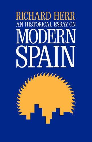 Modern Spain: An Historical Essay 9780520025349