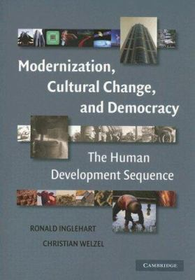 Modernization, Cultural Change, and Democracy: The Human Development Sequence 9780521609715