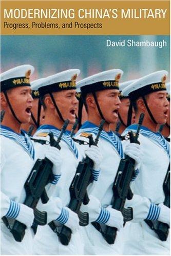 Modernizing China's Military: Progress, Problems, and Prospects 9780520242388
