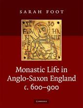 Monastic Life in Anglo-Saxon England, c. 600-900
