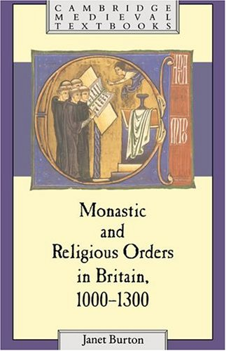 Monastic and Religious Orders in Britain, 1000 1300 9780521374415