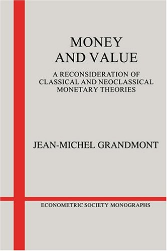 Money and Value: A Reconsideration of Classical and Neoclassical Monetary Theories 9780521251419