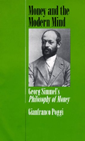 Money and the Modern Mind: Georg Simmel's Philosophy of Money 9780520075719