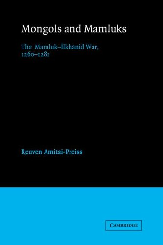 Mongols and Mamluks: The Mamluk-Ilkhanid War, 1260 1281