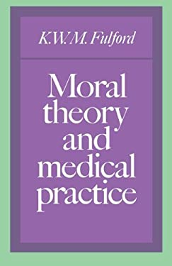 Moral Theory and Medical Practice 9780521388696
