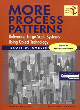 More Process Patterns: Delivering Large-Scale Systems Using Object Technology 9780521652629