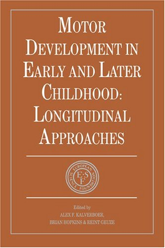 Motor Development in Early and Later Childhood: Longitudinal Approaches 9780521401012