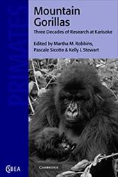 Mountain Gorillas: Three Decades of Research at Karisoke
