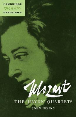 Mozart: The 'Haydn' Quartets - Irving, John / Rushton, Julian