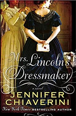 Mrs. Lincoln's Dressmaker 9780525953616