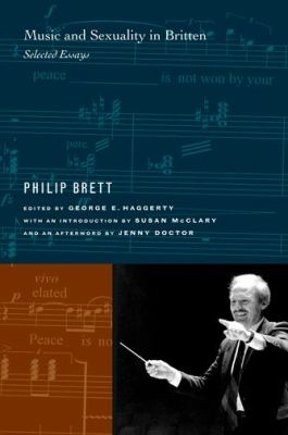 Music and Sexuality in Britten: Selected Essays 9780520246096