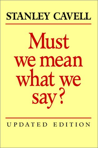 Must We Mean What We Say?: A Book of Essays 9780521529198