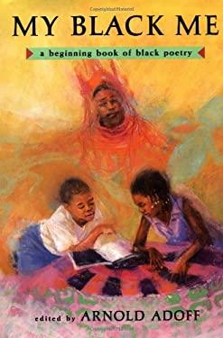 My Black Me : A Beginning Book of Black Poetry