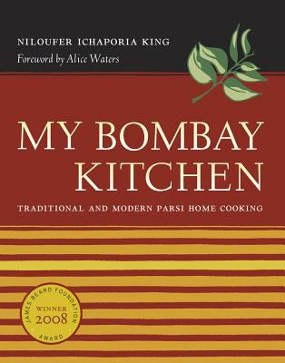 My Bombay Kitchen: Traditional and Modern Parsi Home Cooking 9780520249608