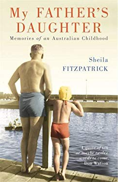 My Father's Daughter: Memories of an Australian Childhood 9780522857474