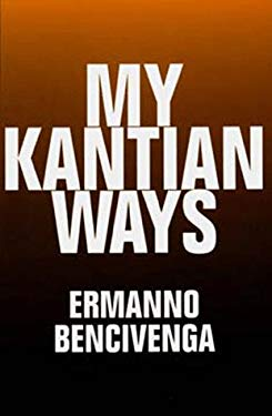 My Kantian Ways 9780520089846