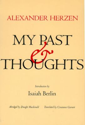 My Past and Thoughts: The Memoirs of Alexander Herzen 9780520042100