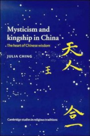 Mysticism and Kingship in China: The Heart of Chinese Wisdom 9780521468282