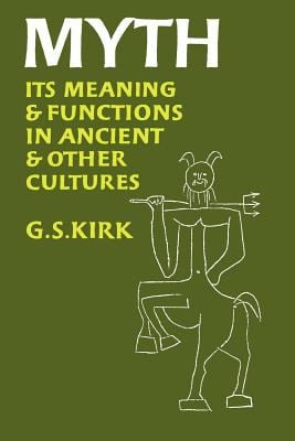 Myth: Its Meaning and Functions in Ancient and Other Cultures 9780520023895