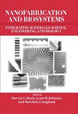 Nanofabrication and Biosystems: Integrating Materials Science, Engineering, and Biology 9780521462648