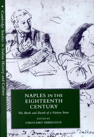 Naples in the Eighteenth Century: The Birth and Death of a Nation State